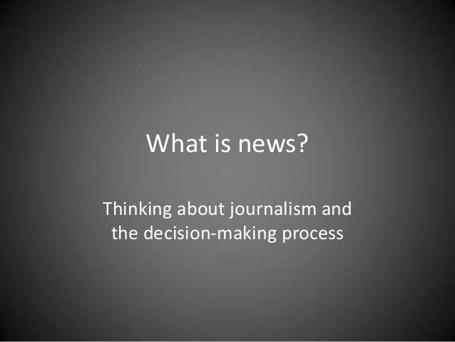 What is news?Thinking about journalism and the decision-making process