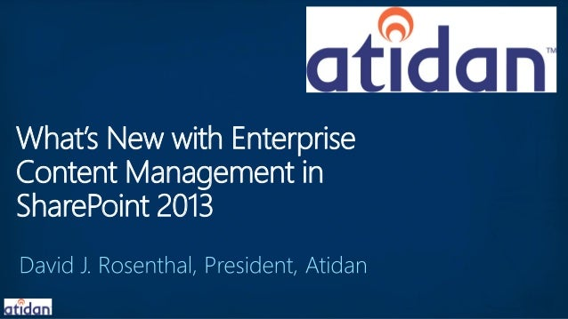 What is new with Enterprise Content Management in SharePoint 2013 from Atidan