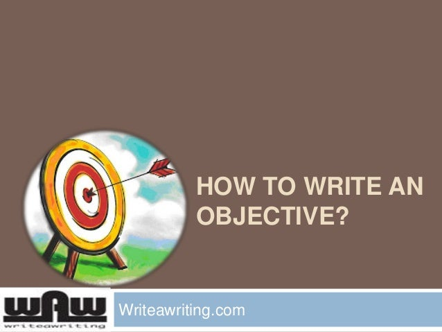 How to Write an objective?