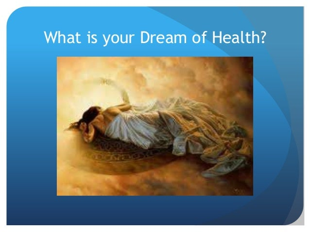 What is your Dream of Health?
