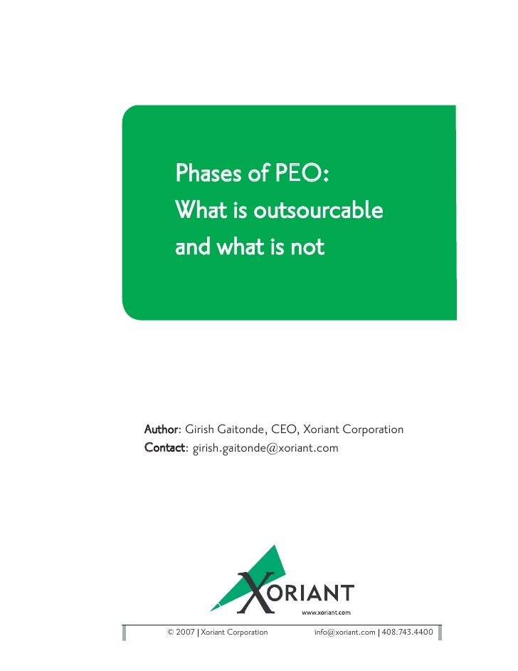 Phases of PEO:      What is outsourcable      and what is not     Author: Girish Gaitonde, CEO, Xoriant Corporation Contac...