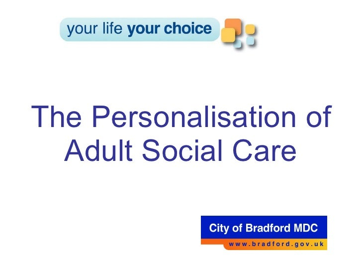 The Personalisation of Adult Social Care