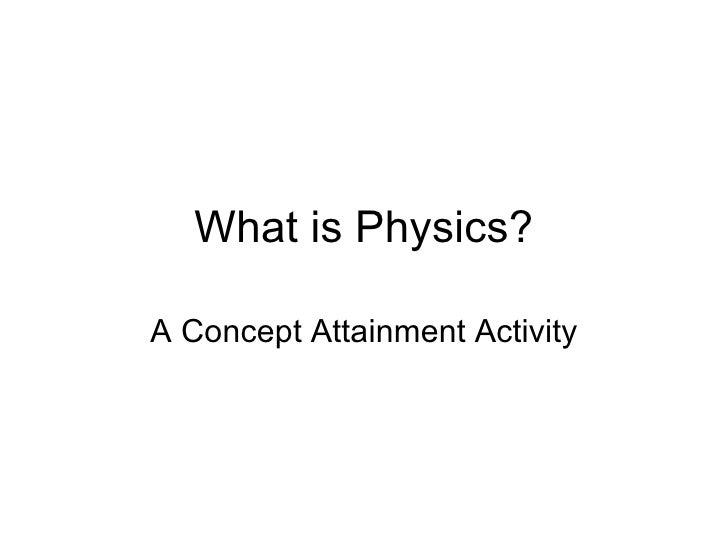 What is Physics? A Concept Attainment Activity