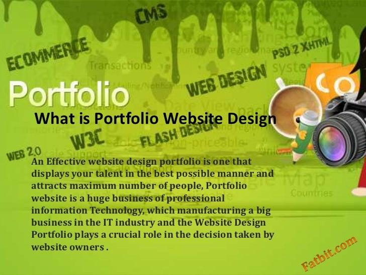 What is Portfolio Website DesignAn Effective website design portfolio is one thatdisplays your talent in the best possible...