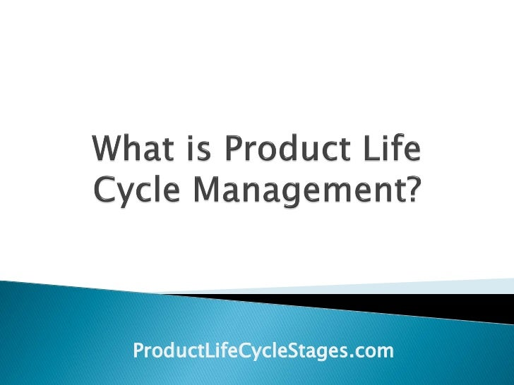 What is Product Life Cycle Management?