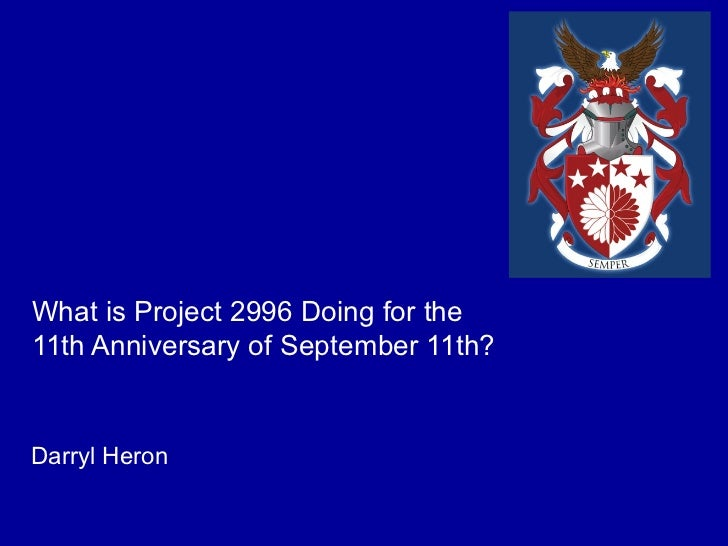 What is Project 2996 Doing for the11th Anniversary of September 11th?Darryl Heron