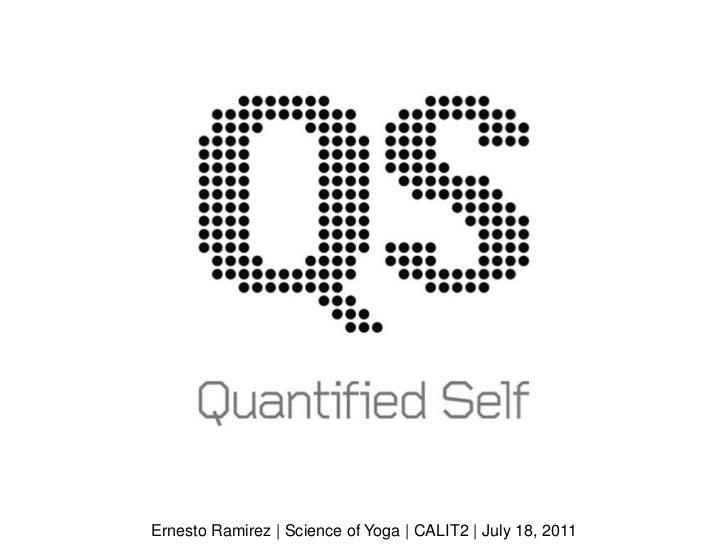 Ernesto Ramirez | Science of Yoga | CALIT2 | July 18, 2011