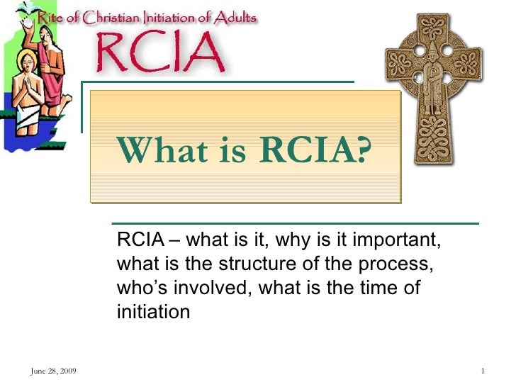 RCIA – what is it, why is it important, what is the structure of the process, who's involved, what is the time of initiati...