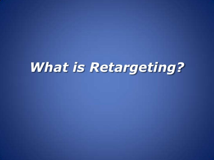 What is Retargeting?