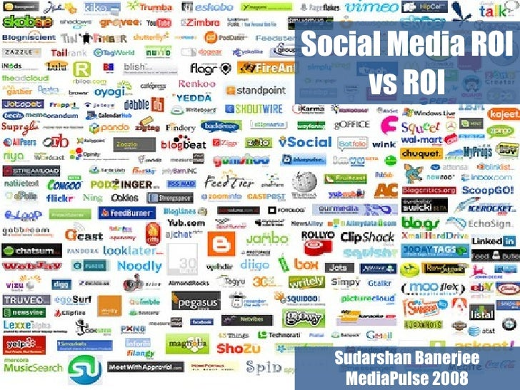 Social Media ROI vs ROI Sudarshan Banerjee MediaPulse 2008