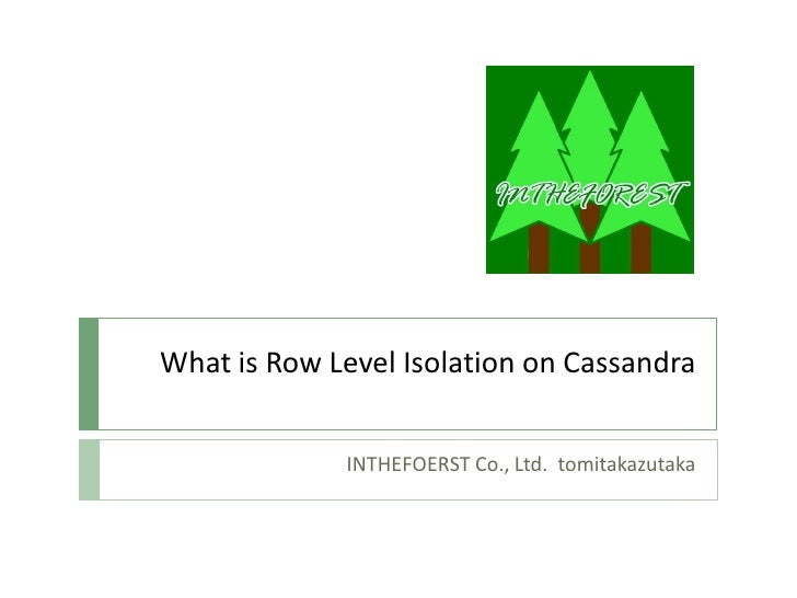What is Row Level Isolation on Cassandra             INTHEFOERST Co., Ltd. tomitakazutaka