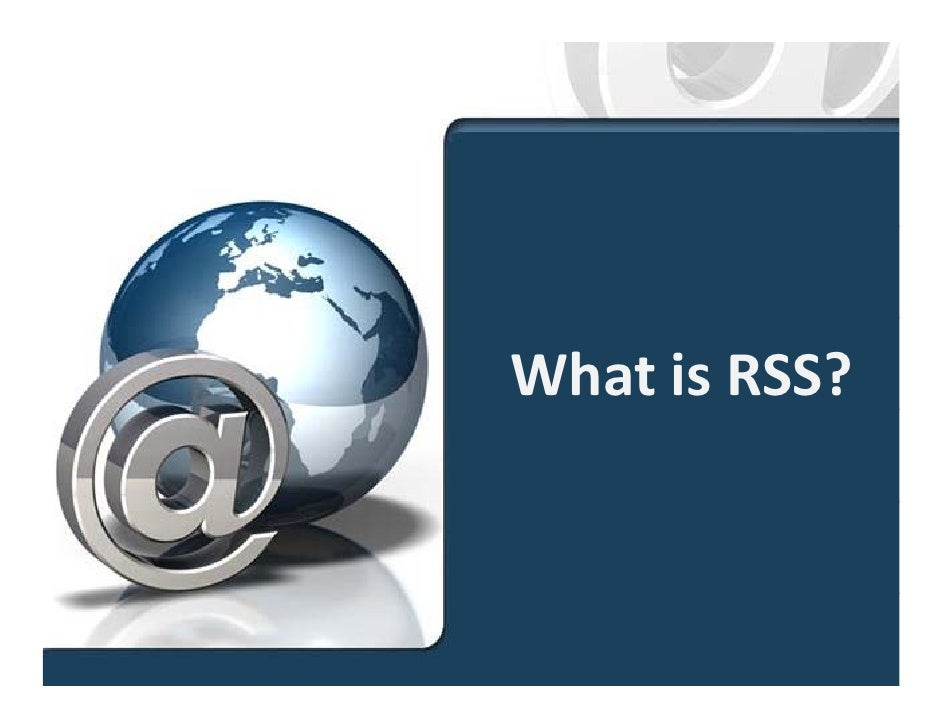 What Is  R S S?