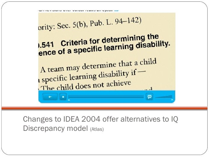 Changes to IDEA 2004 offer alternatives to IQ Discrepancy model  (Atlas)