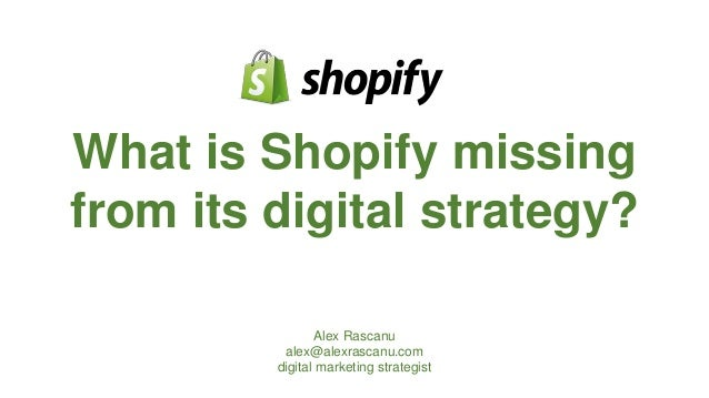 What is Shopify Missing from its Digital Strategy?