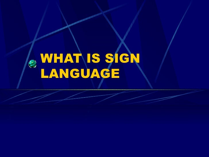 What Is Sign Language