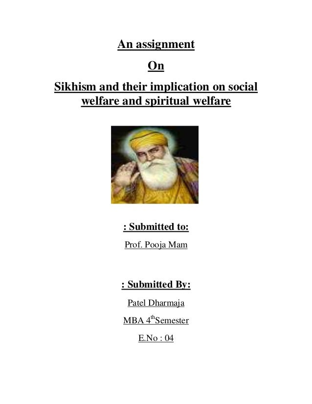 An assignment                  OnSikhism and their implication on social     welfare and spiritual welfare             : S...