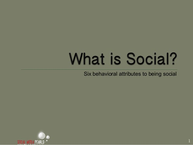 Six behavioral attributes to being social                                            1