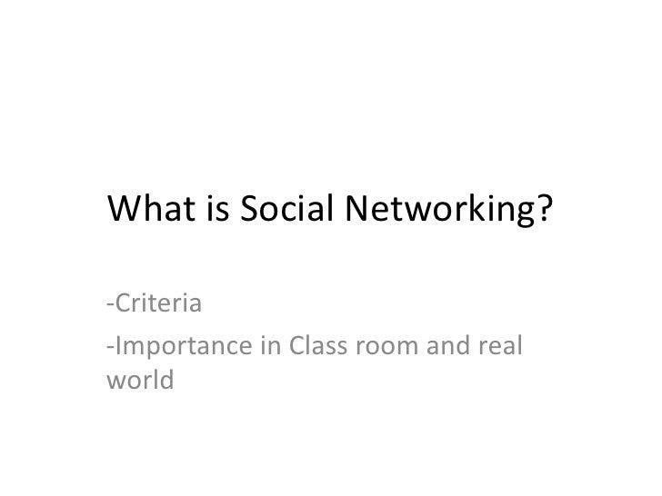 What is Social Networking?<br /><ul><li>Criteria