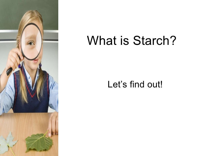 What Is  Starch
