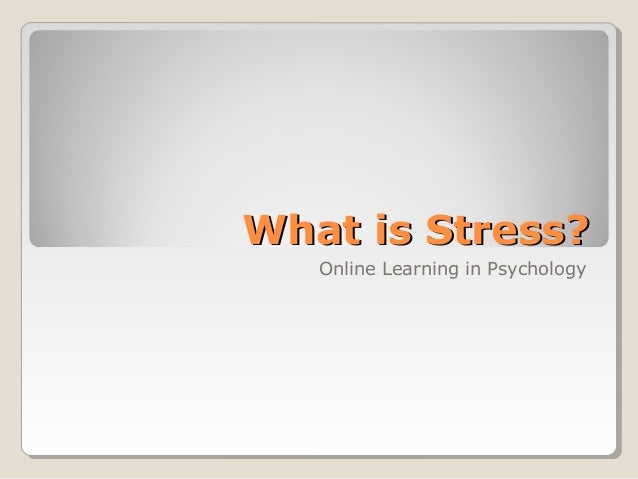 What is stress? Learning Psychology Online