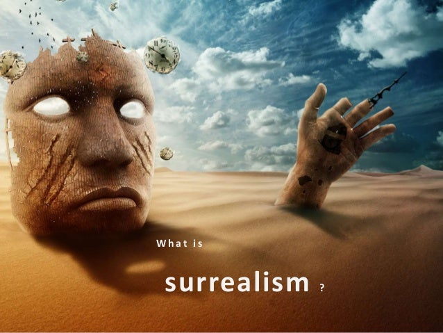 What is surrealism ?