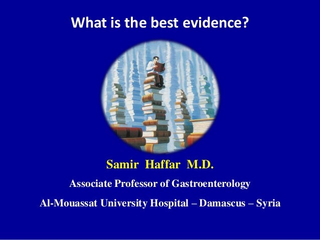 What is the best evidence in medicine?
