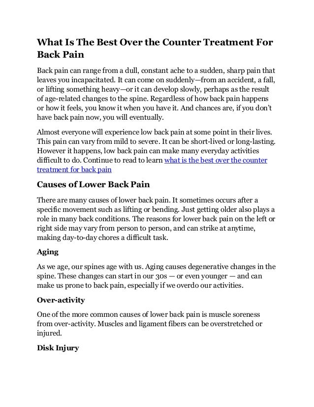 What Is The Best Over the Counter Treatment For Back Pain Back pain can range from a dull, constant ache to a sudden, shar...