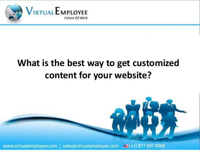 What is the best way to get customized content for your website?