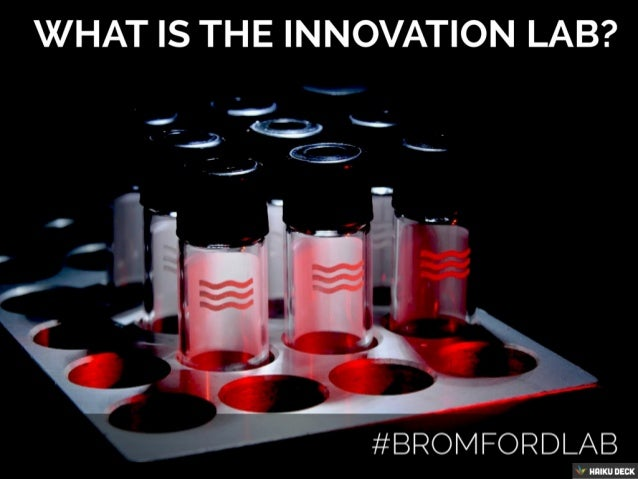 What Is The Innovation Lab And How Will It Work? #bromfordlab