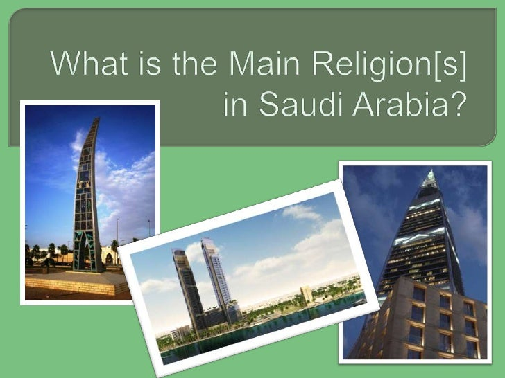 What Is The Main Religion[s] In Saudi Arabia   Power Point