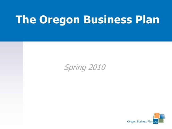 The Oregon Business Plan            Spring 2010