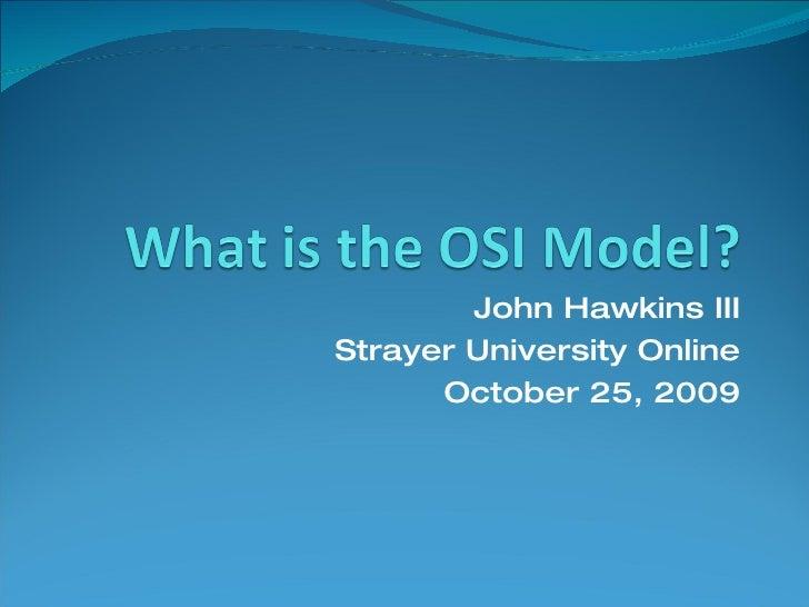 John Hawkins III Strayer University Online October 25, 2009