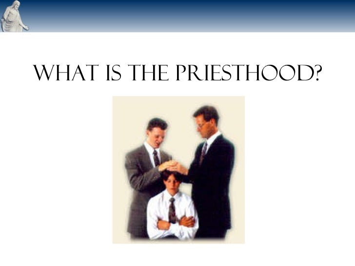 What is the Priesthood?