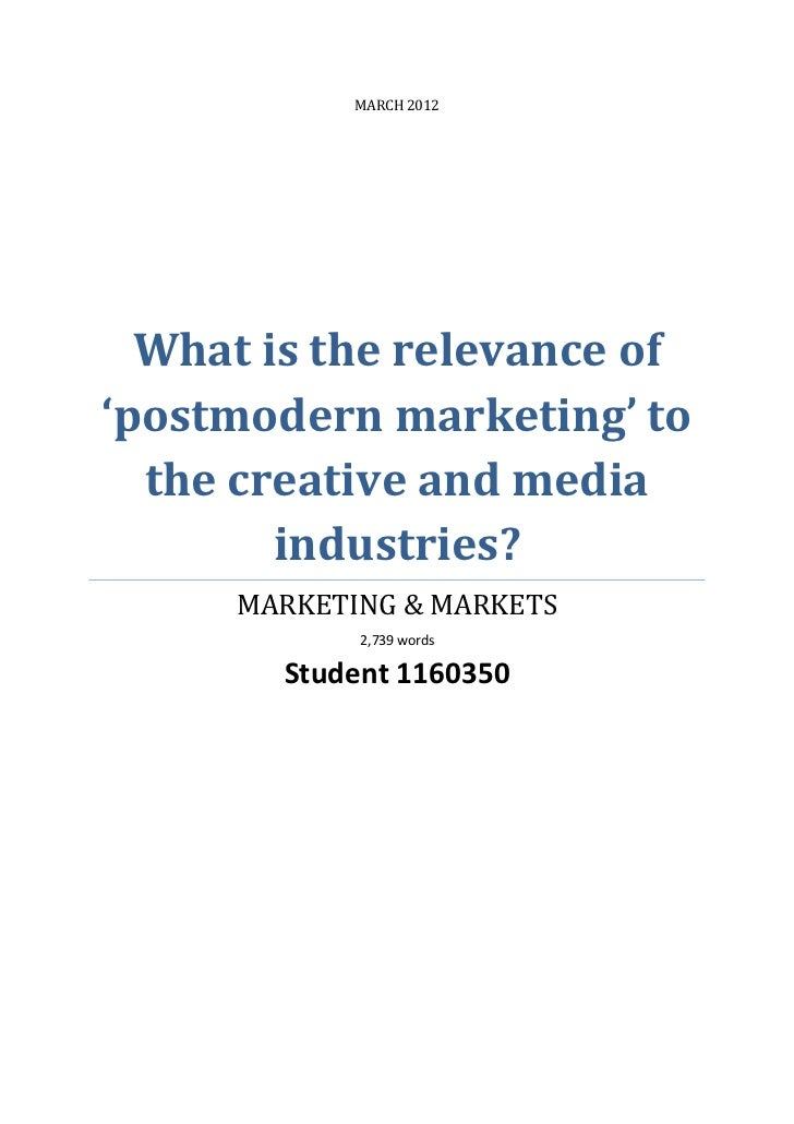 MARCH 2012  What is the relevance of'postmodern marketing' to  the creative and media        industries?     MARKETING & M...