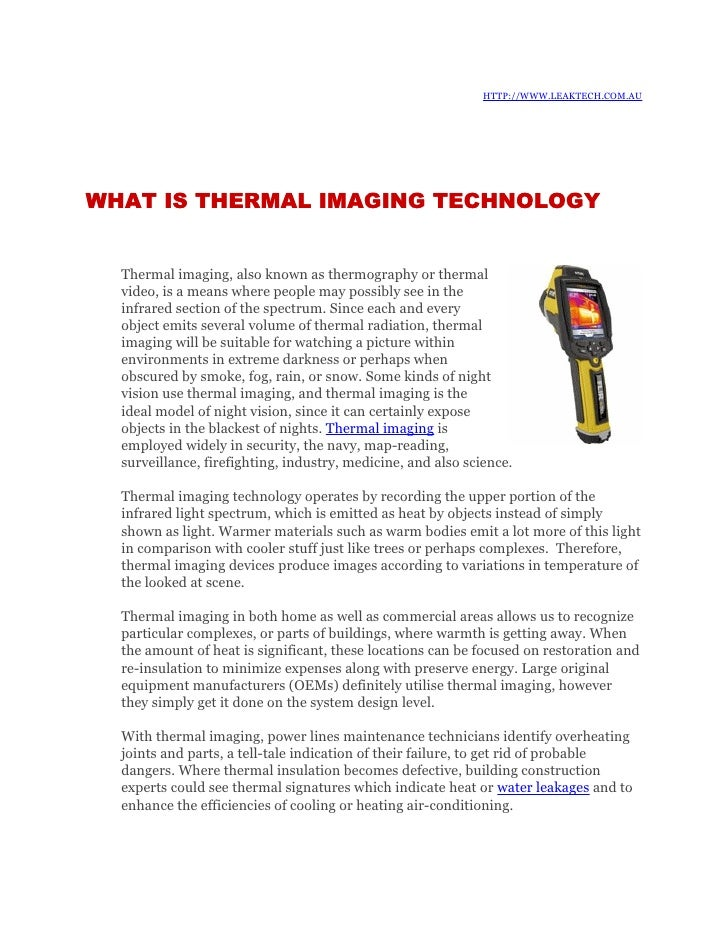 HTTP://WWW.LEAKTECH.COM.AU     WHAT IS THERMAL IMAGING TECHNOLOGY     Thermal imaging, also known as thermography or therm...