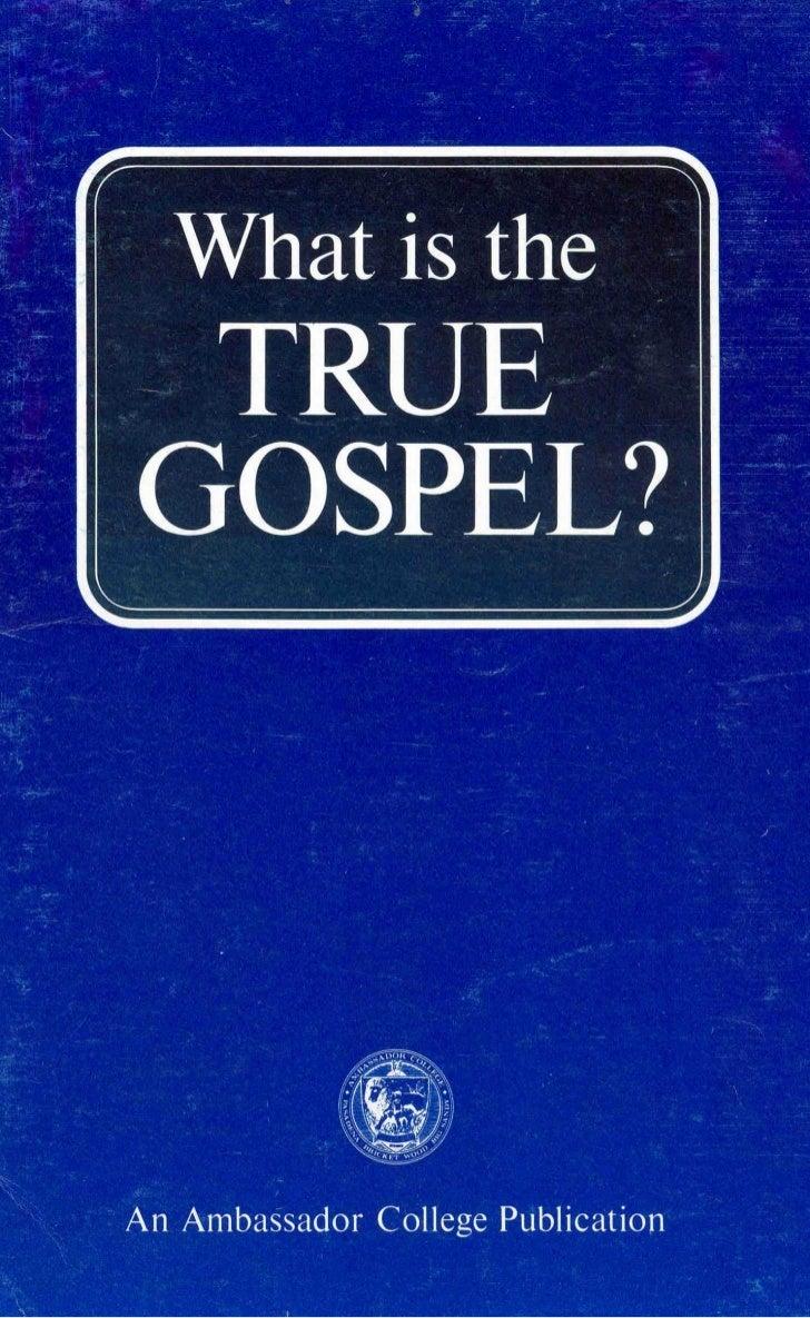 What is the true gospel (prelim 1972)