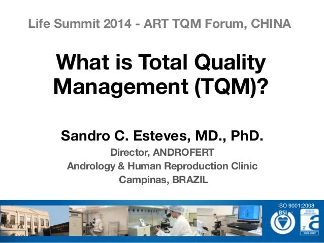 Sandro C. Esteves, MD., PhD. Director, ANDROFERT Andrology & Human Reproduction Clinic Campinas, BRAZIL What is Total Qual...