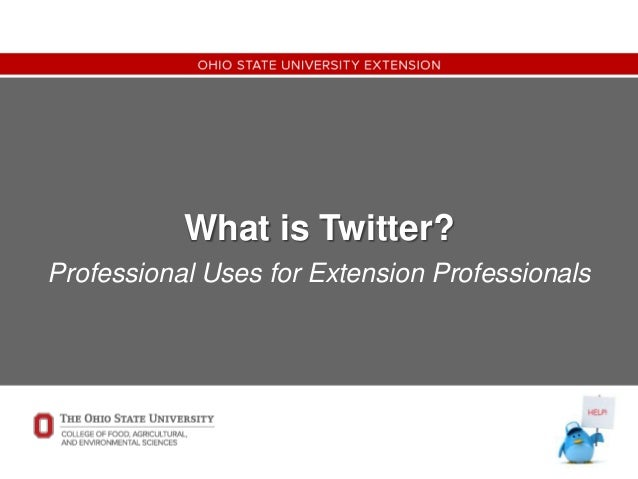 What is Twitter? Professional Uses for Extension Professionals