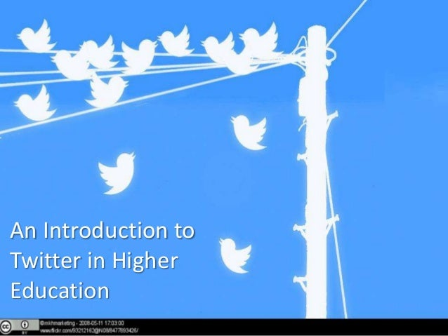 An Introduction toTwitter in HigherEducation