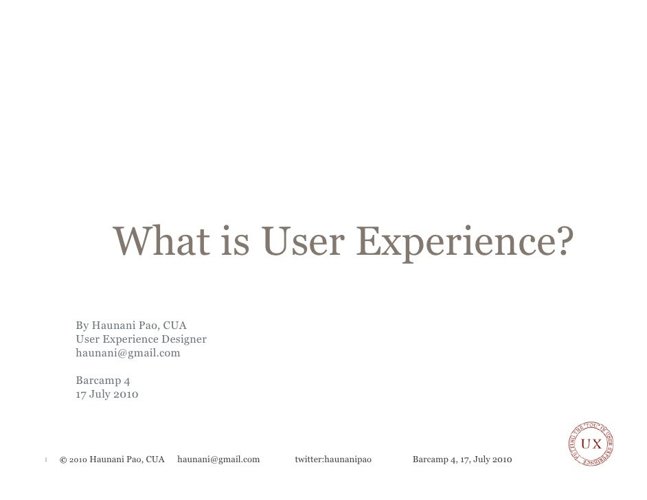 What is User Experience? - Barcamp 4 in Auckland New Zealand