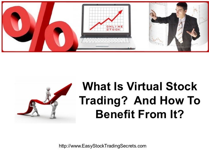 What Is Virtual Stock Trading?  And How To Benefit From It? http://www.EasyStockTradingSecrets.com