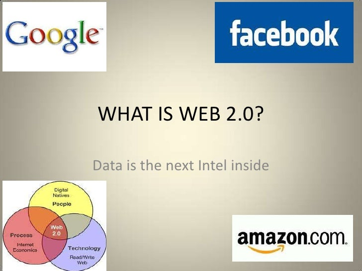 WHAT IS WEB 2.0?Data is the next Intel inside