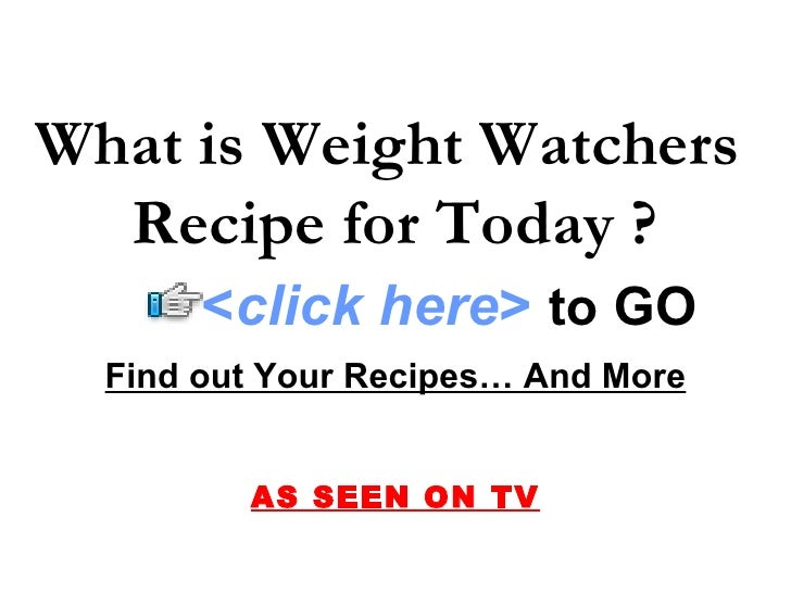 What is Weight Watchers Recipe for Today