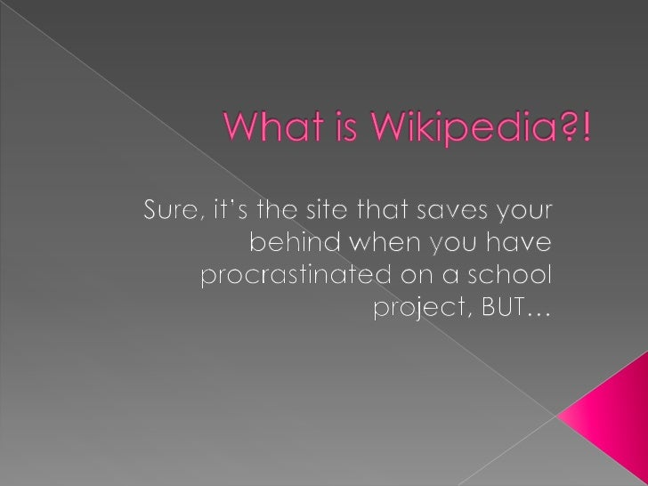  Wikipedia is a FREE online encyclopedia  that YOU, yes you, can edit! Wikipedia can be edited by anyone who  has a Wiki...