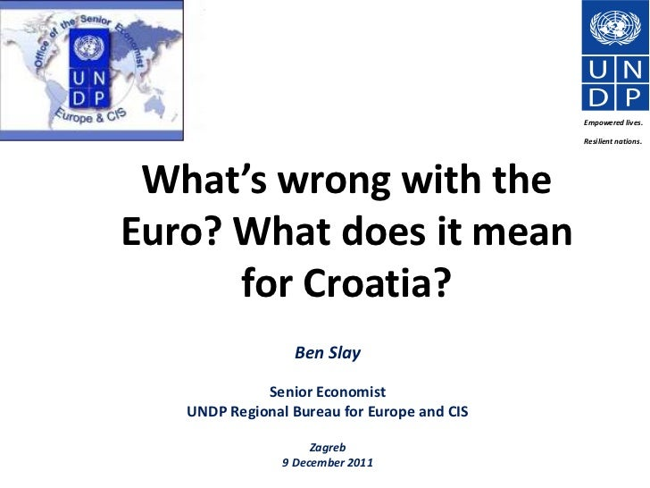 What's wrong with the Euro?  What does it mean for Croatia?