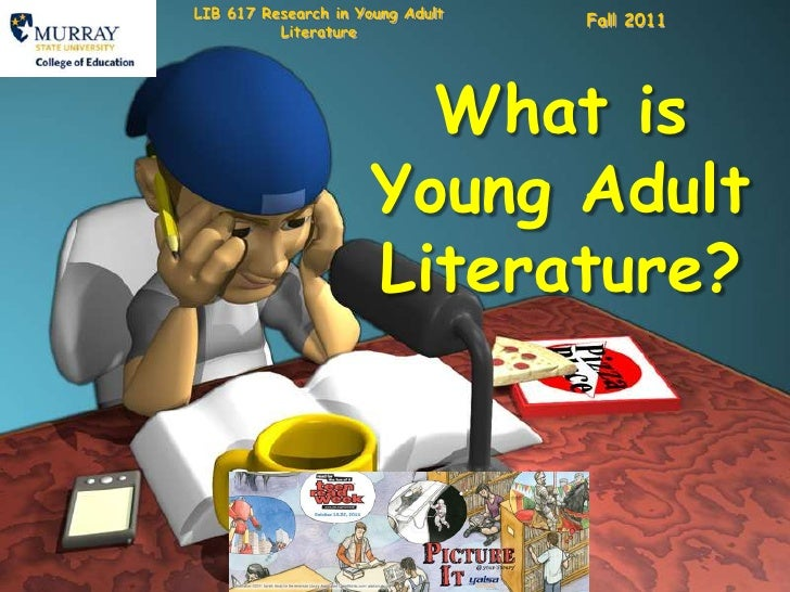 LIB 617 Research in Young Adult Literature<br />Fall 2011 <br />What is Young Adult Literature?<br />