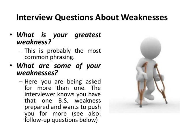 what is your greatest weakness - interview questions