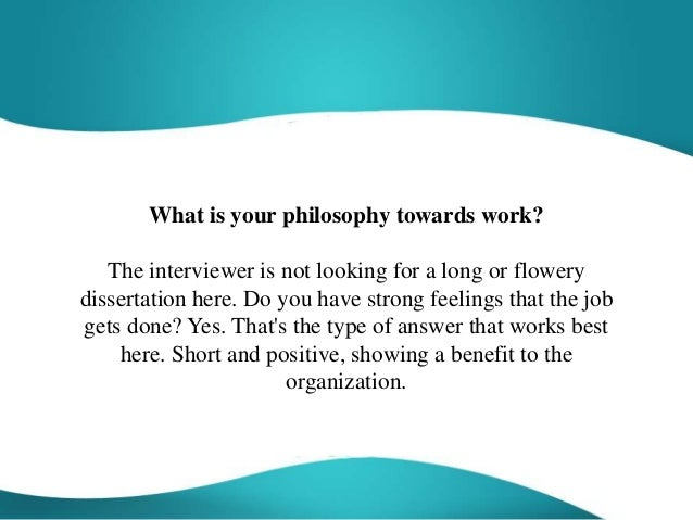What Is Your Philosophy Towards Work Interview Question
