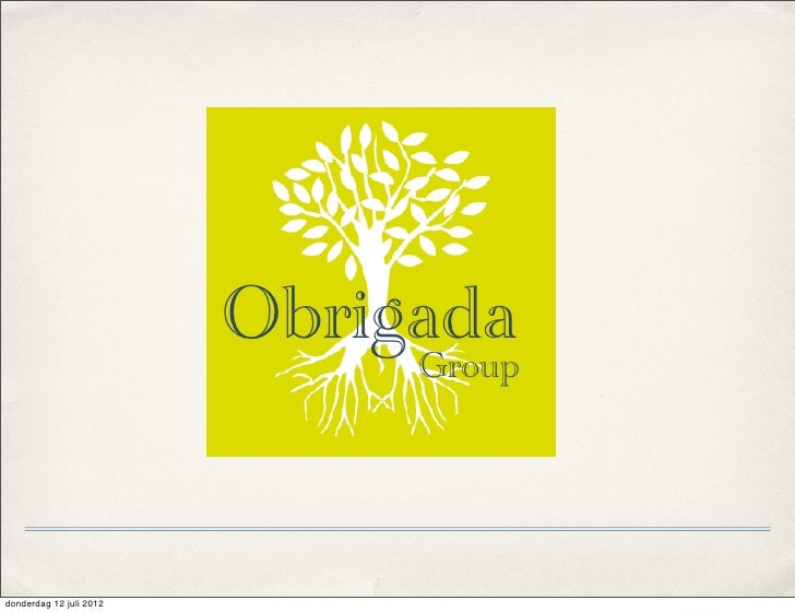 Obrigada                              Groupdonderdag 12 juli 2012