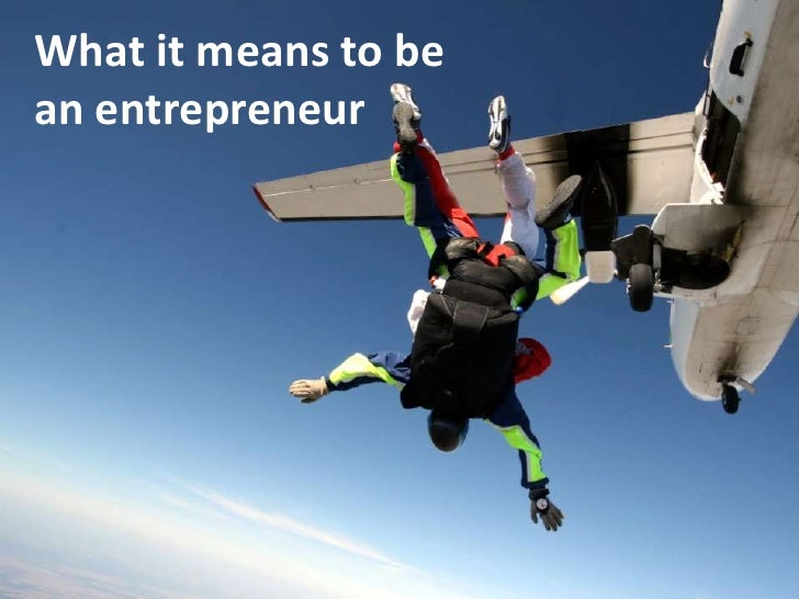 What it means to be an entrepreneur<br />